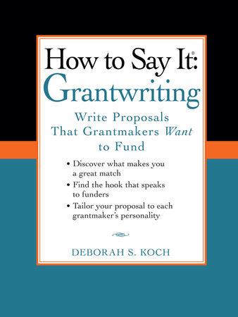 How to Say It: Grantwriting by Deborah S. Koch