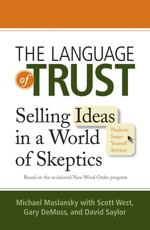 The Language of Trust by Michael Maslansky, Scott West, Gary DeMoss and David Saylor