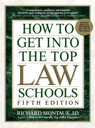 How to Get Into Top Law Schools 5th Edition by Richard Montauk