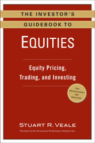 The Investor's Guidebook to Equities