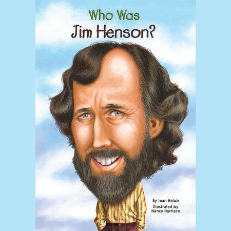 Who Was Jim Henson? by Joan Holub