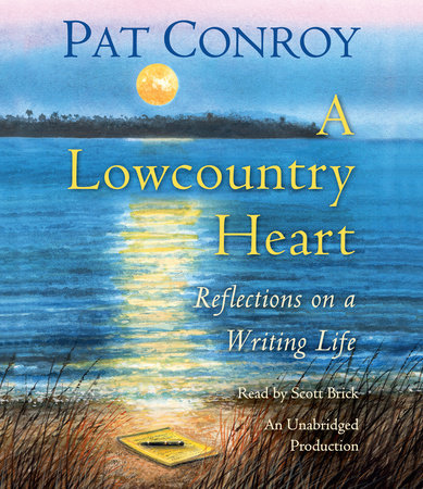 A Lowcountry Heart by Pat Conroy