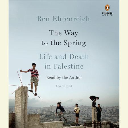 The Way to the Spring by Ben Ehrenreich