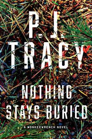 Nothing Stays Buried by P. J. Tracy and Traci Lambrecht