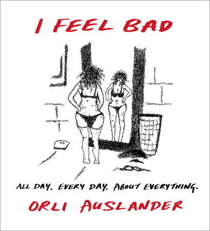 I Feel Bad by Orli Auslander