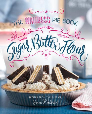 Sugar, Butter, Flour by Jenna Hunterson
