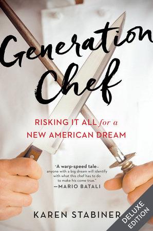 Generation Chef by Karen Stabiner