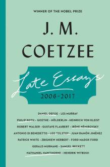j m coetzee s essays on literature examine the role of the author late essays