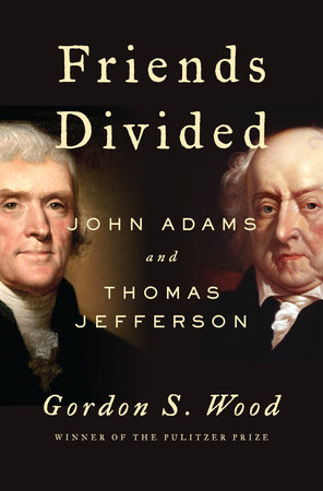 Friends Divided by Gordon S. Wood
