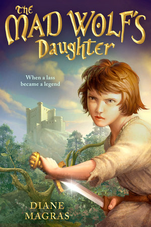 The Mad Wolf's Daughter by Diane Magras