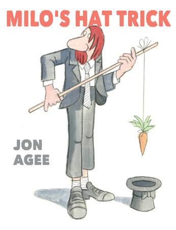 Milo's Hat Trick by Jon Agee