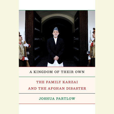 A Kingdom of Their Own by Joshua Partlow