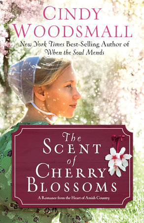 The Scent of Cherry Blossoms by Cindy Woodsmall
