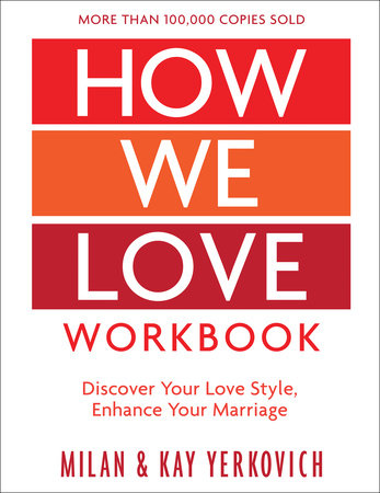 How We Love Workbook, Expanded Edition by Milan Yerkovich and Kay Yerkovich