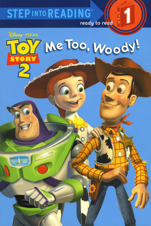 Me Too, Woody! by RH Disney and Heidi Kilgras