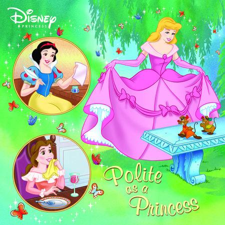 Polite as a Princess (Disney Princess) by Melissa Lagonegro