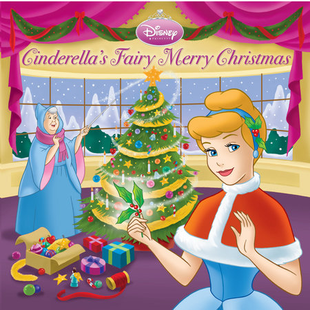 Cinderella's Fairy Merry Christmas (Disney Princess) by Andrea Posner-Sanchez