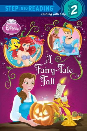 A Fairy-Tale Fall (Disney Princess) by Apple Jordan
