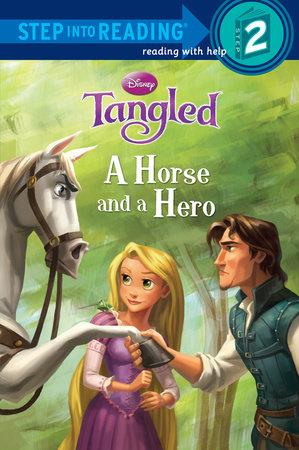 A Horse and a Hero (Disney Tangled) by Daisy Alberto