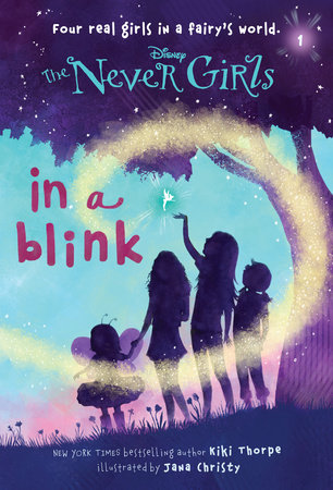 Never Girls #1: In a Blink (Disney Fairies) by Kiki Thorpe