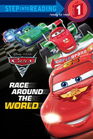 Race Around the World (Disney/Pixar Cars 2) by RH Disney