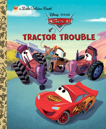 Tractor Trouble (Disney/Pixar Cars) by Frank Berrios