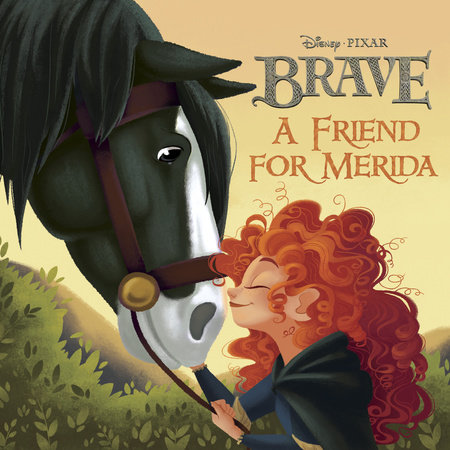 A Friend for Merida (Disney/Pixar Brave) by RH Disney