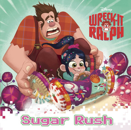 Sugar Rush (Disney Wreck-it Ralph) by RH Disney