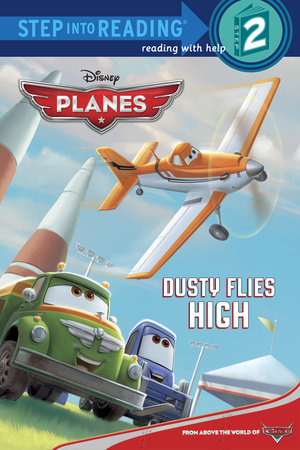 Dusty Flies High (Disney Planes) by Susan Amerikaner