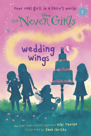 Never Girls #5: Wedding Wings (Disney: The Never Girls) by Kiki Thorpe