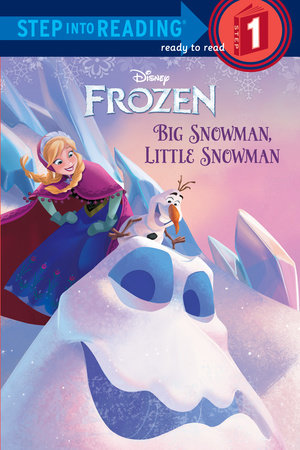 Big Snowman, Little Snowman (Disney Frozen) by Tish Rabe