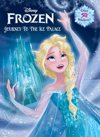 Journey to the Ice Palace (Disney Frozen) by RH Disney