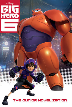 Big Hero 6 Junior Novelization (Disney Big Hero 6) by Irene Trimble