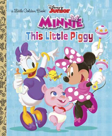 This Little Piggy (Disney Junior: Minnie's Bow-toons) by Jennifer Liberts Weinberg