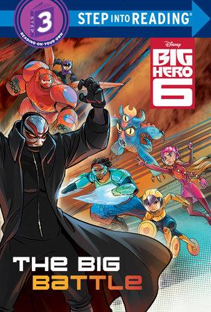 The Big Battle (Disney Big Hero 6) by RH Disney