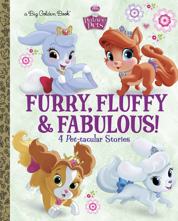 Furry, Fluffy & Fabulous! (Disney Princess: Palace Pets) by RH Disney