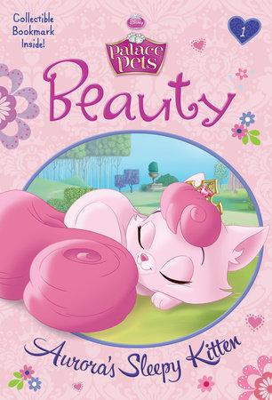 Beauty: Aurora's Sleepy Kitten (Disney Princess: Palace Pets) by Tennant Redbank