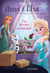 Anna & Elsa #7: The Secret Admirer (Disney Frozen)