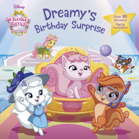 Dreamy's Birthday Surprise (Disney Palace Pets: Whisker Haven Tales)