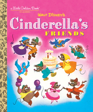 Cinderella's Friends (Disney Classic) by Jane Werner; illustrated by Al Dempster