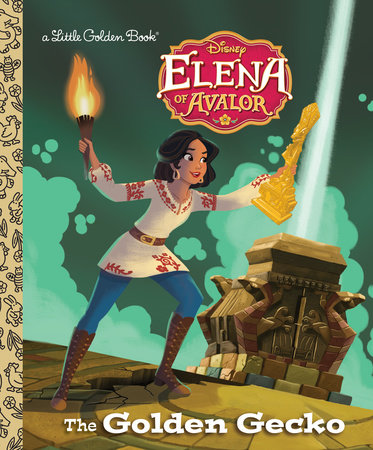 The Golden Gecko (Disney Elena of Avalor) by Melissa Lagonegro