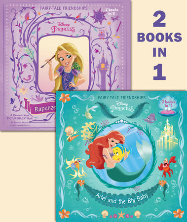 Ariel and the Big Baby/Rapunzel Finds a Friend (Disney Princess) by Amy Sky Koster and Ella Patrick