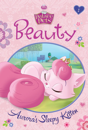 Beauty: Aurora's Sleepy Kitten (Disney Princess: Palace Pets) by Tennant Redbank