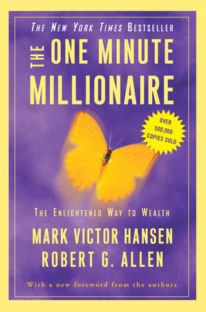 The One Minute Millionaire by Mark Victor Hansen and Robert G. Allen