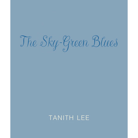 The Sky-Green Blues by Tanith Lee