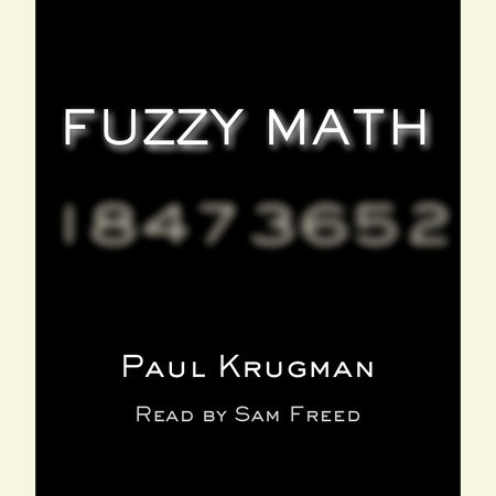 Fuzzy Math by Paul Krugman