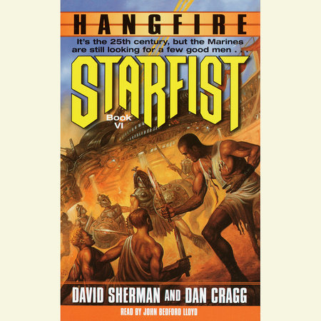 Starfist: Hangfire by Dan Cragg and David Sherman