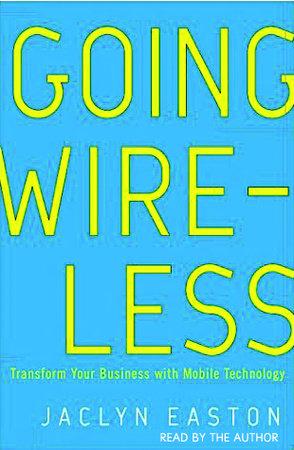 Going Wireless by Jaclyn Easton