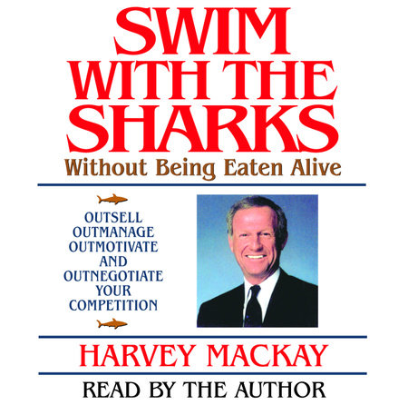 Swim with the Sharks by Harvey Mackay