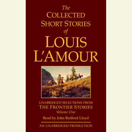 The Collected Short Stories of Louis L'Amour, Volume 1 by Louis L'Amour